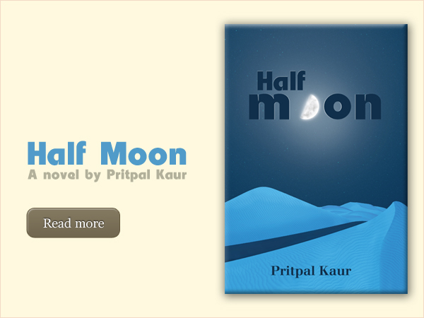 Half Moon - A novel by Pritpal Kaur